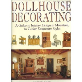 Doll's House Decorating - A guide to Interior Design in Miniature, in twelve distintive styles