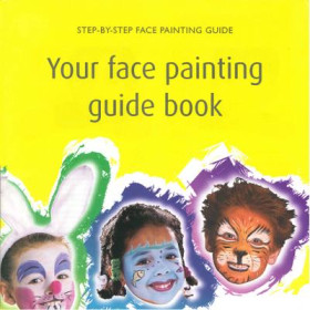1196080 Your Face Painting Guide Book : Step by Step Face Painting Guide