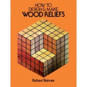 24057-6 How to Design and Make Wood Reliefs