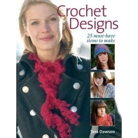 Crochet Designs - 25 must-have items to make
