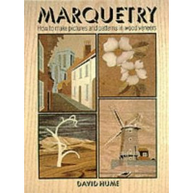 Marquetry: How to Make Pictures and Patterns in Wood Veneers