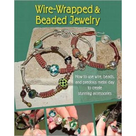 Wire-Wrapped Beaded Jewelry -How to use wire, beads and precious metal clay to create stunning accessories