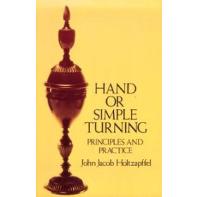 Hand or Simple Turning: Principles and Practice