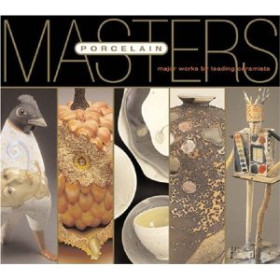Masters: Porcelain: Major Works by Leading Ceramists